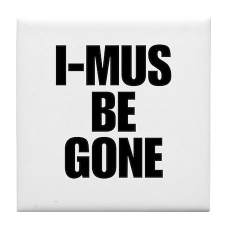 I-MUS Be Gone Tile Coaster
