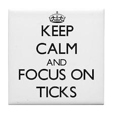 Keep calm and focus on Ticks Tile Coaster