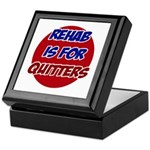 Rehab is for Quitters Keepsake Box