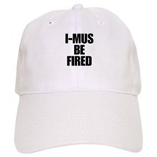 I-MUS Be Fired Baseball Cap