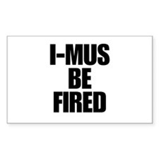 I-MUS Be Fired Rectangle Decal