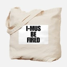 I-MUS Be Fired Tote Bag