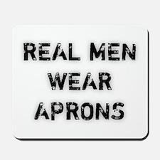 Real Men Wear Aprons Mousepad