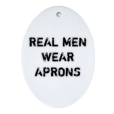 Real Men Wear Aprons Oval Ornament