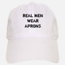 Real Men Wear Aprons Baseball Baseball Cap