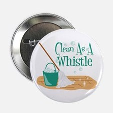 "Clean As A Whistle 2.25"" Button"