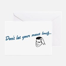 Don't Let Your Meat Loaf Greeting Cards (Package o