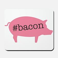 Hashtag Bacon Mousepad