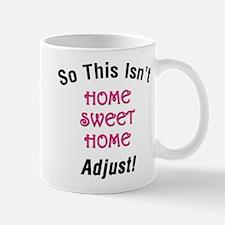 Not Home Sweet Home Mug