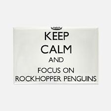 Keep calm and focus on Rockhopper Penguins Magnets
