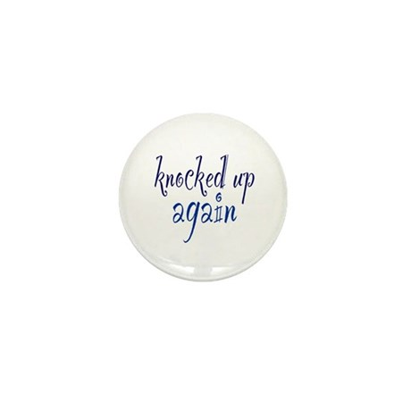 Knocked Up AGAIN Mini Button (10 pack)