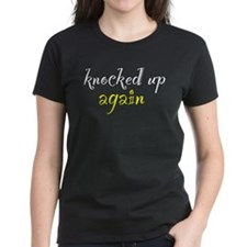 Knocked Up AGAIN Tee