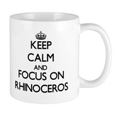 Keep calm and focus on Rhinoceros Mugs