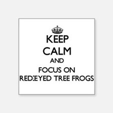 Keep calm and focus on Red-Eyed Tree Frogs Sticker