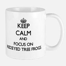 Keep calm and focus on Red-Eyed Tree Frogs Mugs