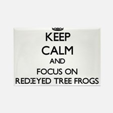 Keep calm and focus on Red-Eyed Tree Frogs Magnets