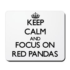 Keep calm and focus on Red Pandas Mousepad