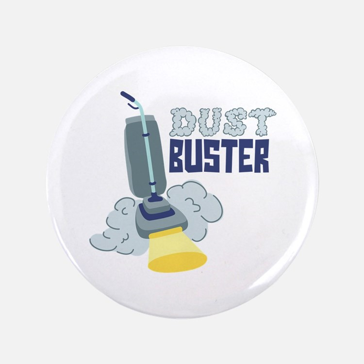 "Dust Buster 3.5"" Button"