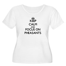 Keep calm and focus on Pheasants Plus Size T-Shirt
