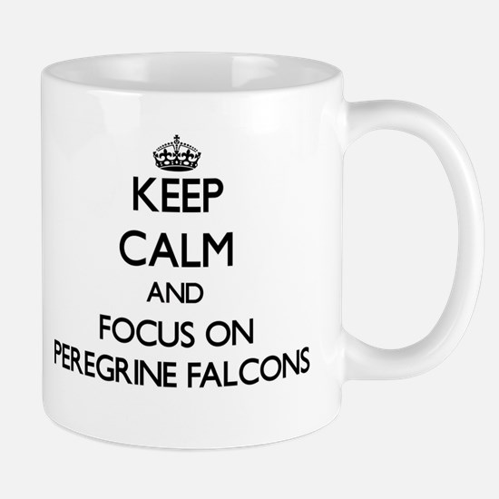 Keep calm and focus on Peregrine Falcons Mugs