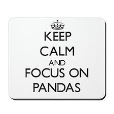 Keep calm and focus on Pandas Mousepad