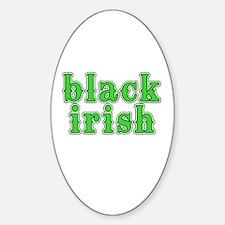 black irish in cool font Sticker (Oval)