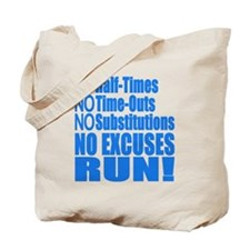 No Half Times, Time Outs, Subs Running Tote Bag