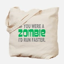 Run Faster if you were Zombie Tote Bag
