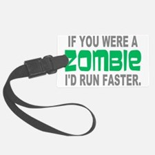 Run Faster if you were Zombie Luggage Tag