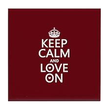 Keep Calm and Love On Tile Coaster