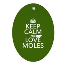 Keep Calm and Love Moles Ornament (Oval)