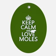 Keep Calm and Love Moles Ornament (Oval)