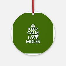 Keep Calm and Love Moles Ornament (Round)