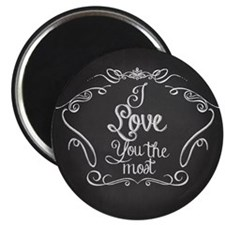 I Love you the most, chalkboard typography Magnets
