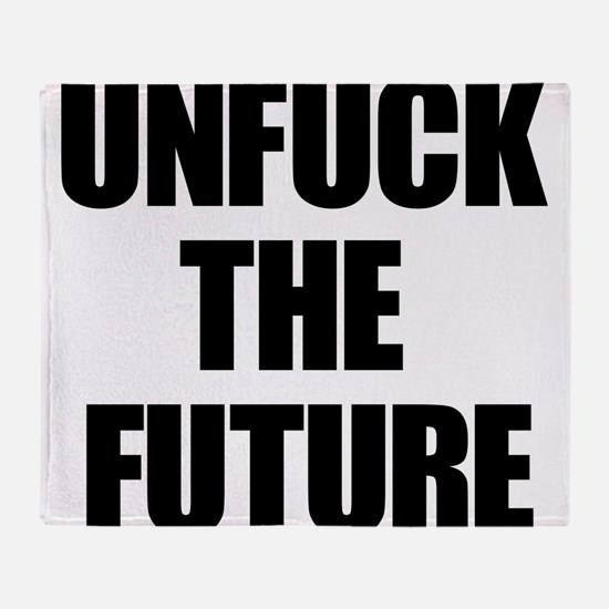 Unfuck the Future Throw Blanket