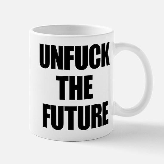 Unfuck the Future Mugs