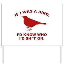If I Was A Bird Yard Sign