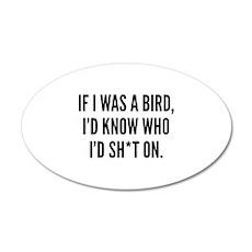 If I Was A Bird 22x14 Oval Wall Peel