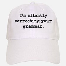 Silently Correcting Your Grammar Baseball Baseball Cap