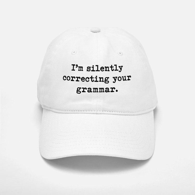 Silently Correcting Your Grammar Baseball Baseball Cap