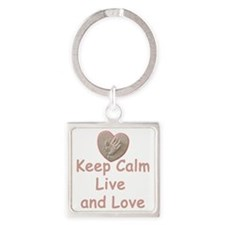 Keep Calm Live and Love for Kayla Square Keychain