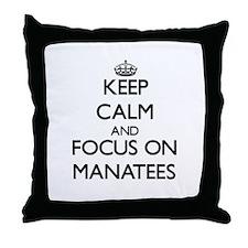 Keep calm and focus on Manatees Throw Pillow