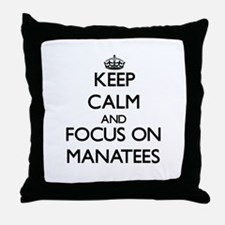 Keep calm and focus on Manatees Throw Pillow