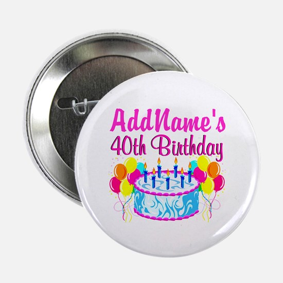"""40TH PARTY 2.25"""" Button"""