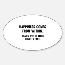 Happiness Comes From Within Sticker (Oval)