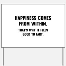 Happiness Comes From Within Yard Sign
