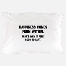 Happiness Comes From Within Pillow Case