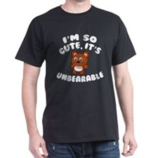 I'm So Cute It's Unbearable T-Shirt