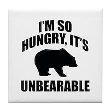 I'm So Hungry It's Unbearable Tile Coaster