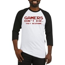 Gamers Don't Die. They Respawn. Baseball Jersey